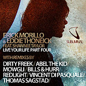 Play & Download Live Your Life - Part Four by Erick Morillo | Napster