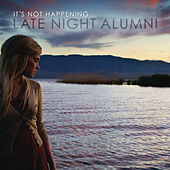 It's Not Happening by Late Night Alumni
