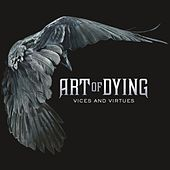 Play & Download Vices And Virtues by Art of Dying | Napster