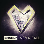 Play & Download Neva Fall by Casely | Napster