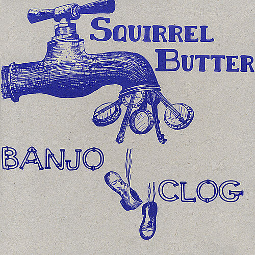 Play & Download Banjo Clog by Squirrel Butter | Napster