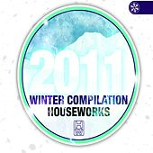 Play & Download House Works Compilation Winter 2011 by Various Artists | Napster