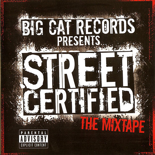 Play & Download Street Certified - The Mixtape by Various Artists | Napster