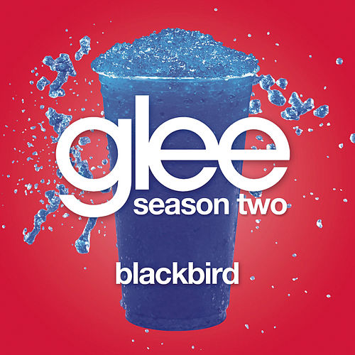 Blackbird (Glee Cast Version) by Glee Cast