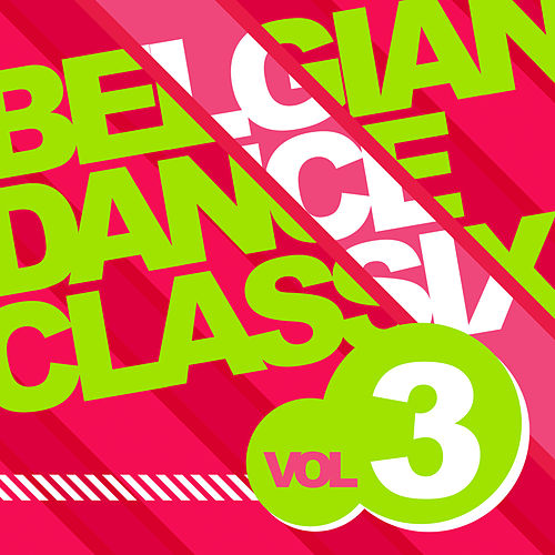 Play & Download Belgian Dance Classix 3 by Various Artists | Napster