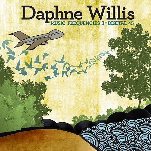 Play & Download Music Frequencies 3: Digital 45 - Single by Daphne Willis | Napster