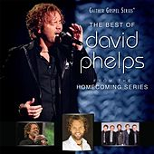 The Best Of David Phelps by David Phelps