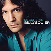 The Essential Billy Squier by Billy Squier
