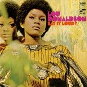 Say It Loud by Lou Donaldson