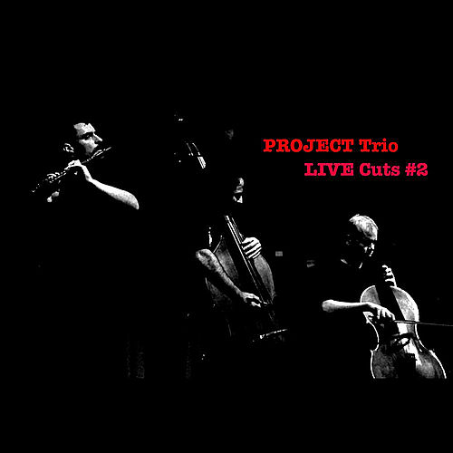Project Trio Live Cuts: #2 by Project Trio