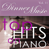 Play & Download Dinnermusic Vol. 11 - Top Hits On Piano by Dinner Music | Napster