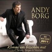 Andy Borg - Komm ein bisschen mit... zum Tanzen, Singen & Träumen by Andy Borg