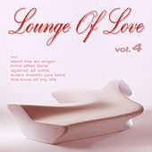 Play & Download Lounge Of Love Vol.4 (The Chillout Songbook) by Various Artists | Napster