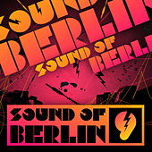 Play & Download Sound of Berlin 9 - The Finest Club Sounds Selection of House, Electro, Minimal and Techno by Various Artists | Napster