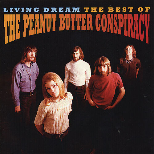 Living Dream: The Best Of The Peanut Butter Conspiracy by The Peanut Butter Conspiracy
