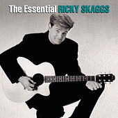 The Essential Ricky Skaggs by Ricky Skaggs