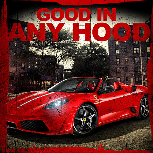 Good In Any Hood 2.0 by Dj Hotday