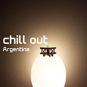 Chill Out Argentina by Various Artists