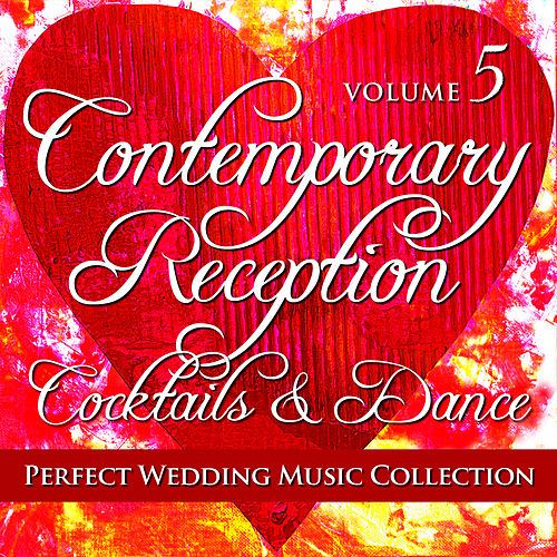 Perfect Wedding Music Collection: Contemporary Reception - Cocktails and Dance, Volume 5 by Various Artists