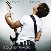 Never Say Never Tribute Soundtrack by Various Artists