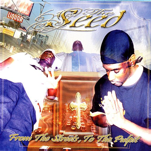 Play & Download From The Streets, To The Pulpit by ///Seed | Napster