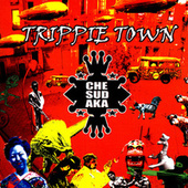 Play & Download Trippie Town by Che Sudaka | Napster