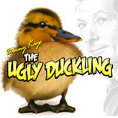 Danny Kaye -The Ugly Duckling by Various Artists