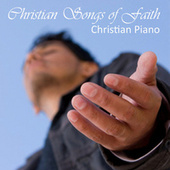 Christian Songs About Faith - Christian Piano Music by Piano Music Songs
