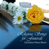 Religious Songs For Funerals - Christian Piano Music by Piano Music Songs