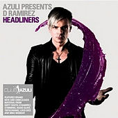 Azuli Presents D Ramirez : Headliners Mixed by Various Artists