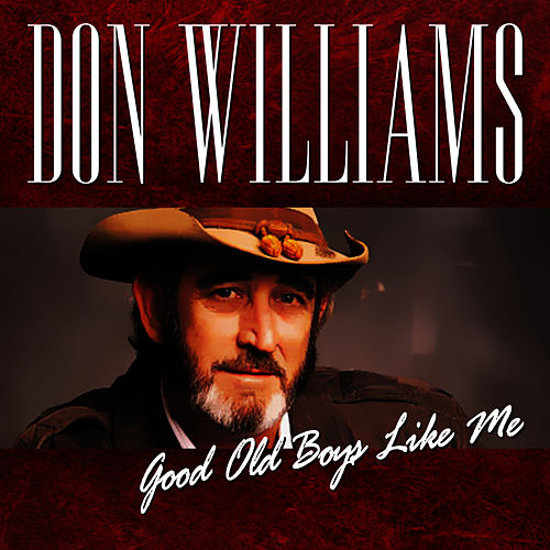 Play & Download Good Old Boys Like Me by Don Williams | Napster