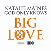Play & Download God Only Knows by Natalie Maines | Napster