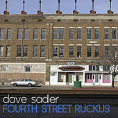 Play & Download Fourth Street Ruckus by Dave Sadler | Napster