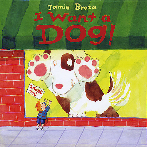 Play & Download I Want A Dog! by Jamie Broza | Napster