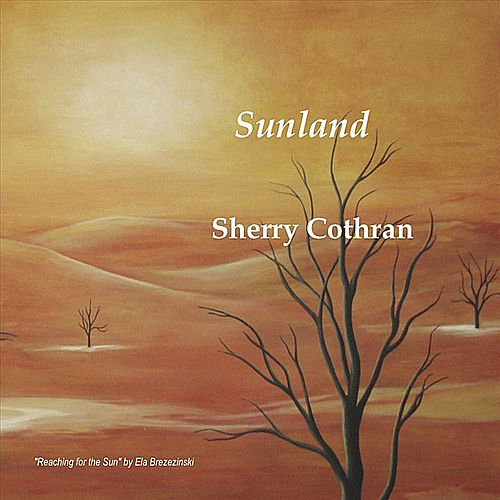 Play & Download Sunland by Sherry Cothran | Napster