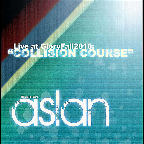 Play & Download Live at GloryFall 2010: Collision Course by Aslan | Napster