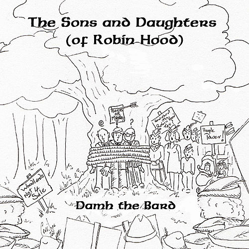 The Sons and Daughters (of Robin Hood) by Damh the Bard