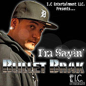 Play & Download I'm Sayin by Bullet Brak | Napster