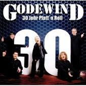 30 Johr Platt 'n Roll by GODEWIND