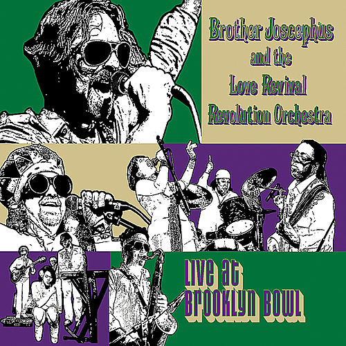 Play & Download Live at Brooklyn Bowl by Brother Joscephus and the Love Revival Revolution Orchestra | Napster