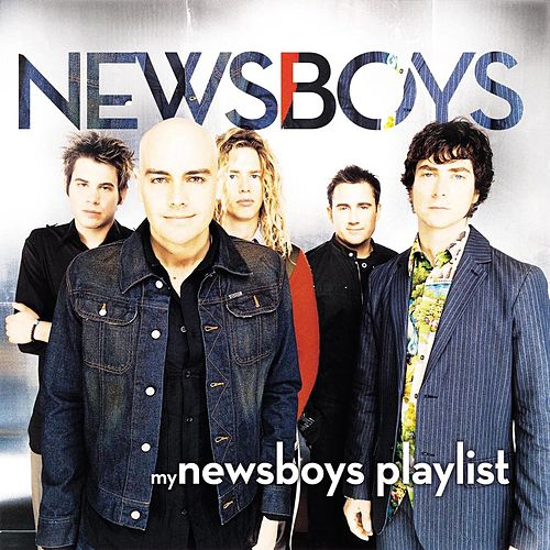 My Newsboys Playlist by Newsboys
