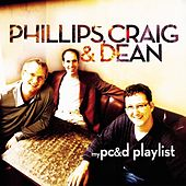 My Phillips, Craig & Dean Playlist by Phillips, Craig & Dean