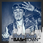 Play & Download Bashtown by Baby Bash | Napster
