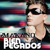 Play & Download Bien Pegados by Makano | Napster