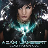 Play & Download Glam Nation Live by Adam Lambert | Napster