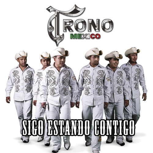 Play & Download Sigo Estando Contigo by El Trono de Mexico | Napster