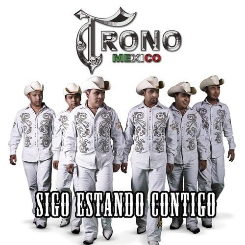 Sigo Estando Contigo by El Trono de Mexico