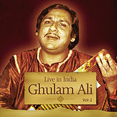 Live In India  Vol. 2 by Ghulam Ali