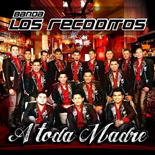 Play & Download A Toda Madre by Banda Los Recoditos | Napster
