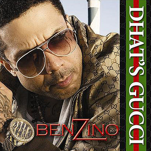 Play & Download Dhat's Gucci by Benzino | Napster